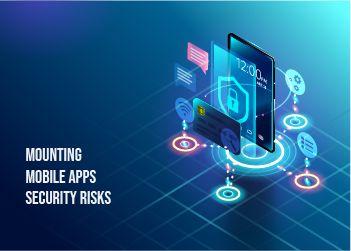 mounting-mobile-apps-security-risks