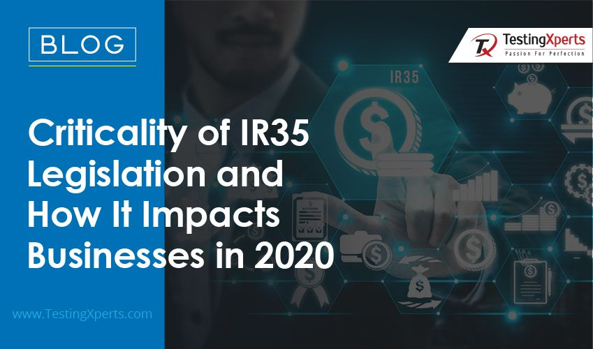Criticality of IR35 Legislation and How It Impacts Businesses in 2020