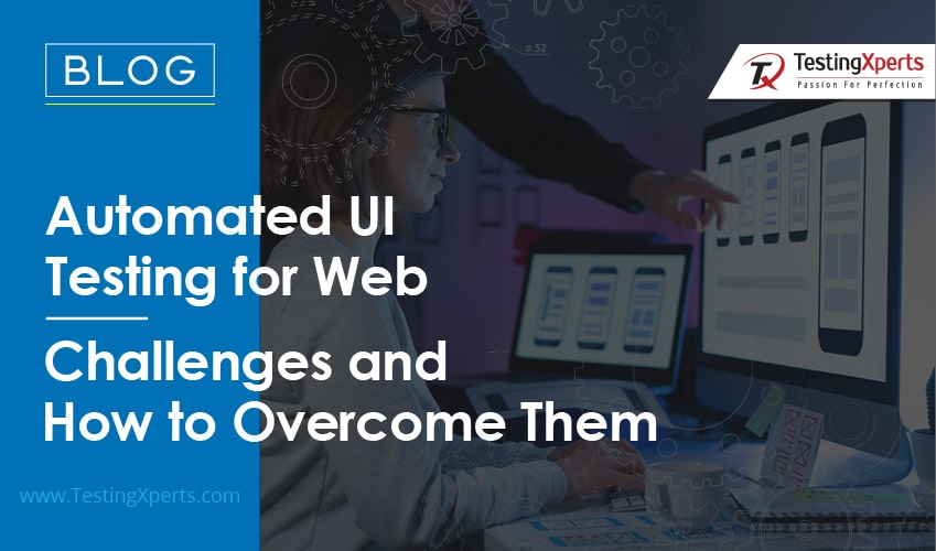 Web Automated Testing Challenges and How to Overcome Them