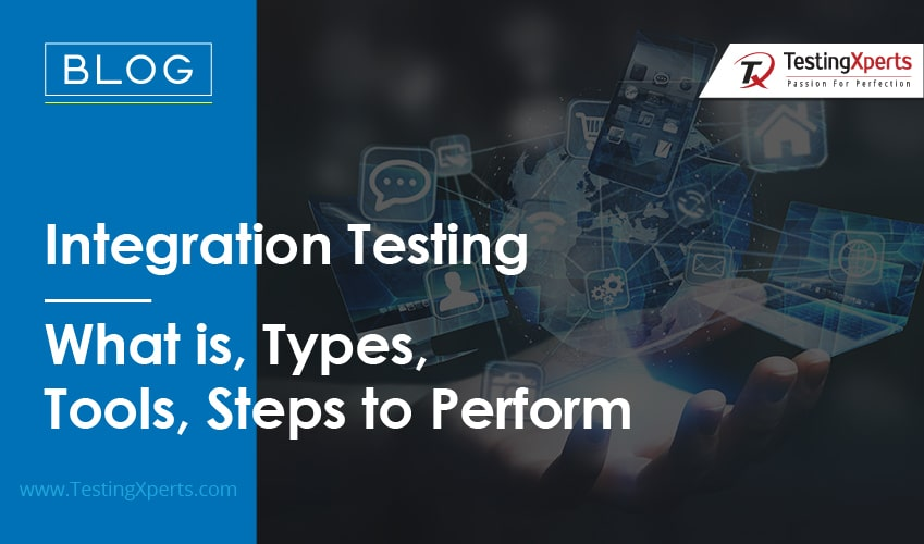 Integration Testing: What is, Types, Tools, Steps to Perform