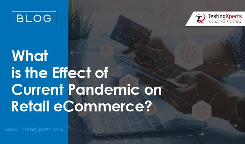 What is the Effect of Current Pandemic on Retail eCommerce?