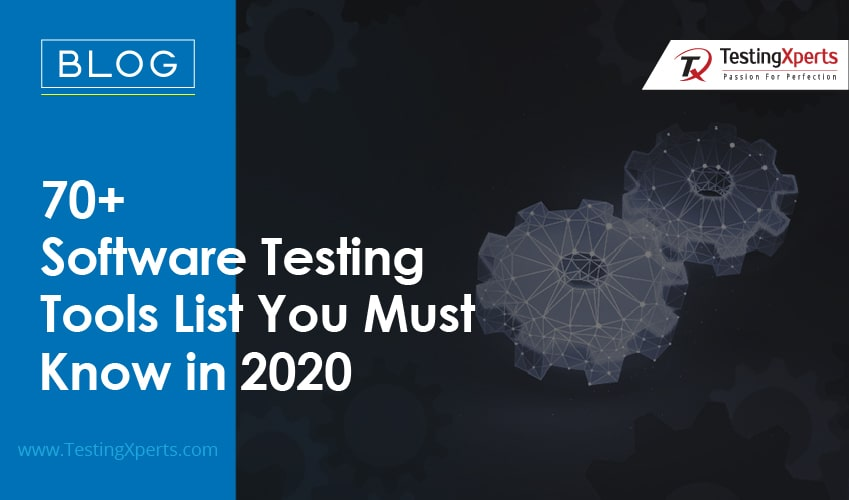 70+ Software Testing Tools List You Must Know in 2020
