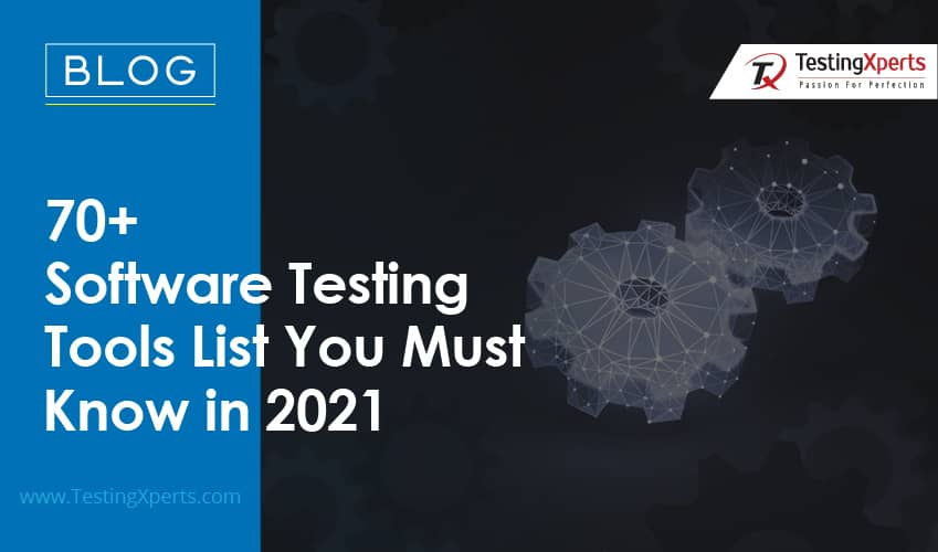 70+ Software Testing Tools List You Must Know in 2021