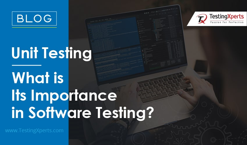 Unit Testing – What is Its Importance in Software Testing?