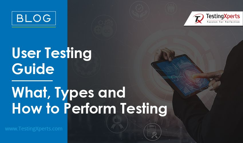 User Testing Guide – What, Types and How to Perform Testing