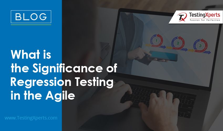 What is the Significance of Regression Testing in the Agile?