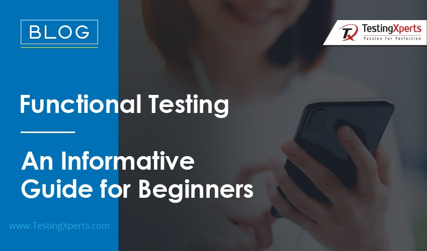 Functional Testing – An Informative Guide for Beginners