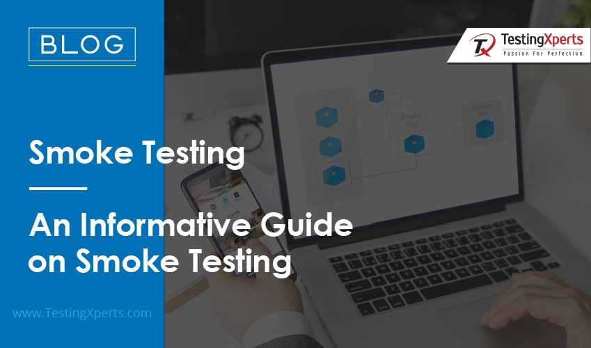 Smoke Testing – An Informative Guide on Smoke Testing