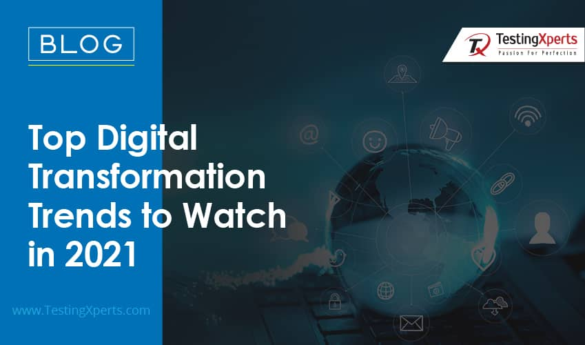 Top Digital Transformation Trends to Watch in 2021