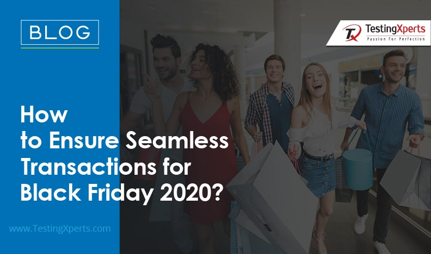 How to Ensure Seamless Transactions for Black Friday 2020?