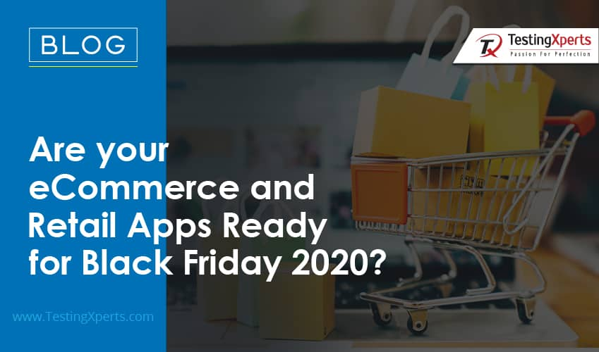 Are your eCommerce and Retail Apps Ready for Black Friday 2020?