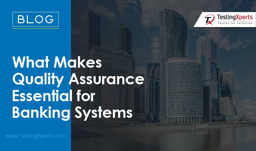 What Makes Quality Assurance Essential for Banking Systems?
