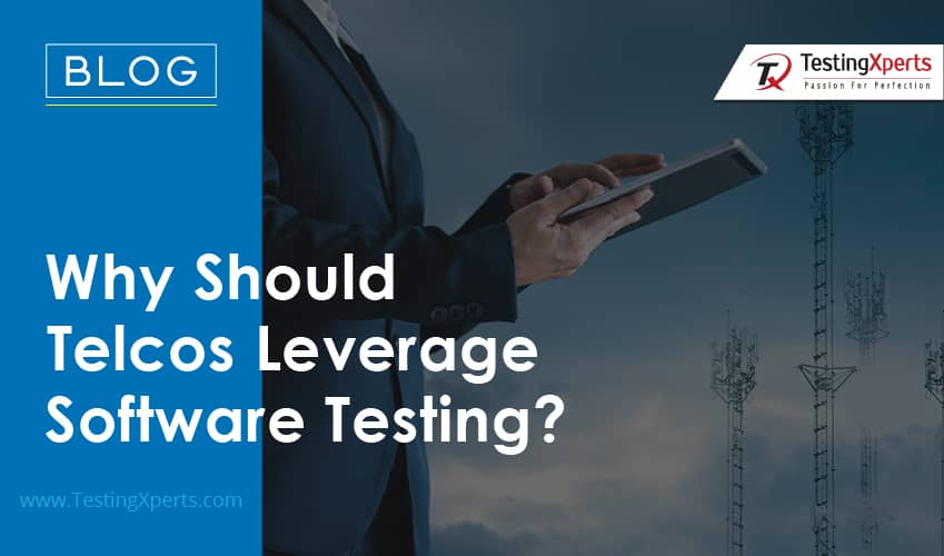 Why Should Telcos Leverage Software Testing?
