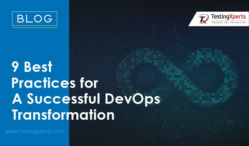 9 Best Practices for A Successful DevOps Transformation