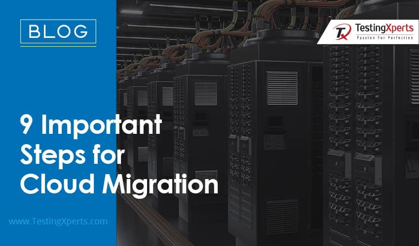 9 Important Steps for Cloud Migration