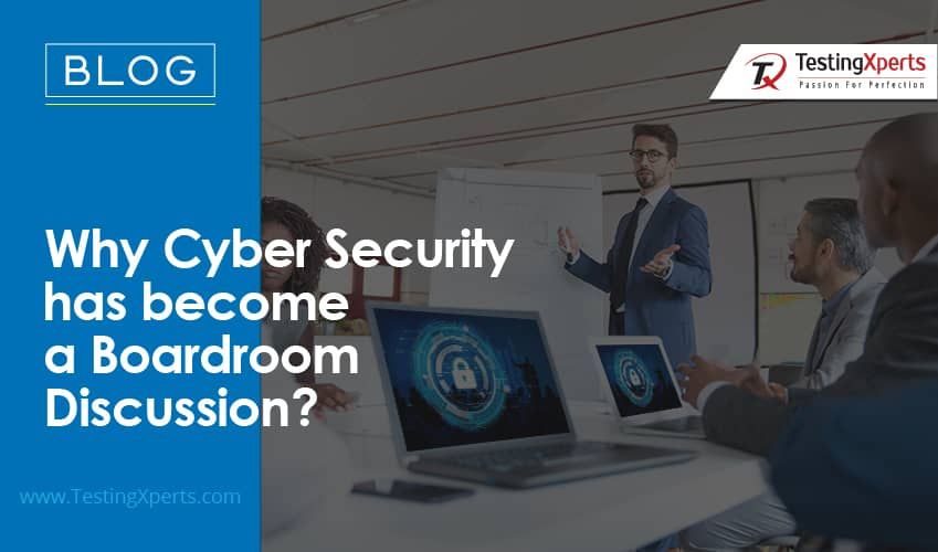 Why Cyber Security has become a Boardroom Discussion?