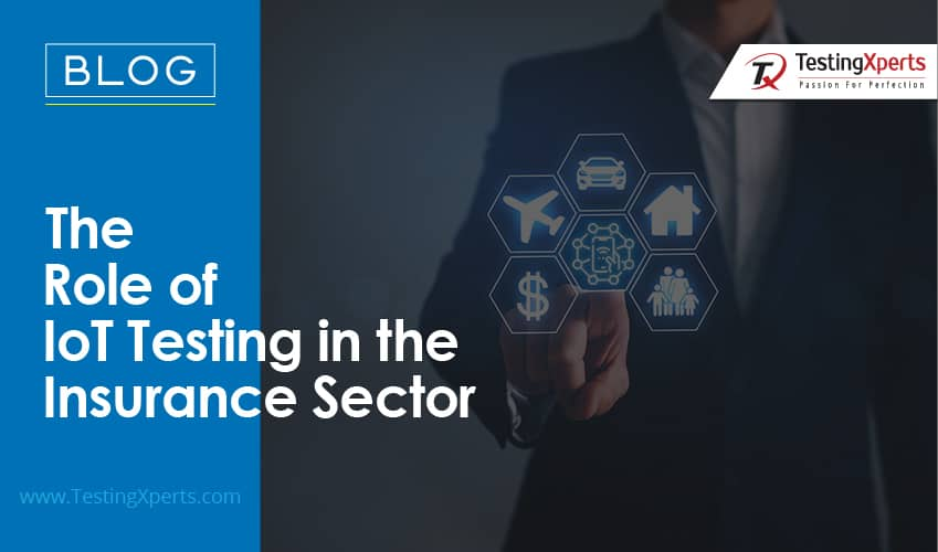 The Role of IoT Testing in the Insurance Sector