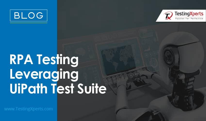 RPA Testing Leveraging UiPath Test Suite
