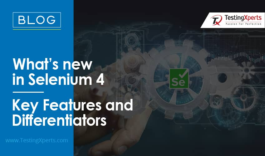 What's new in Selenium 4 – Key Features and Differentiators