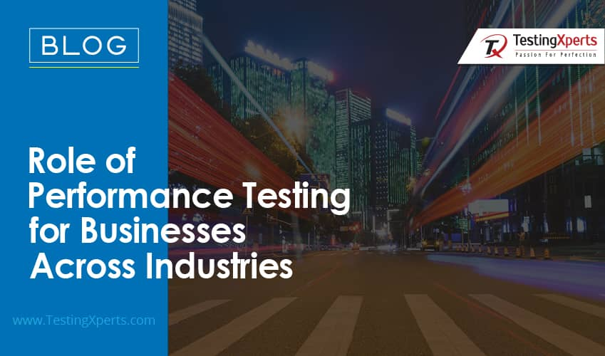 Role of Performance Testing for Businesses Across Industries