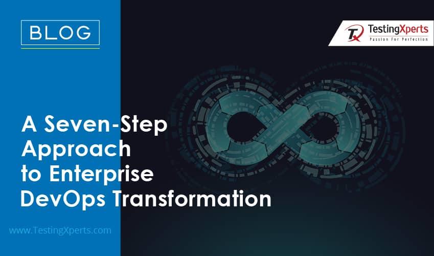 A Seven-Step Approach to Enterprise DevOps Transformation