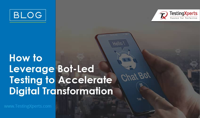 How to Leverage Bot-Led Testing to Accelerate Digital Transformation?
