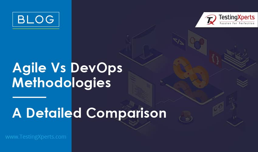 Agile Vs DevOps Methodologies – A Detailed Comparison